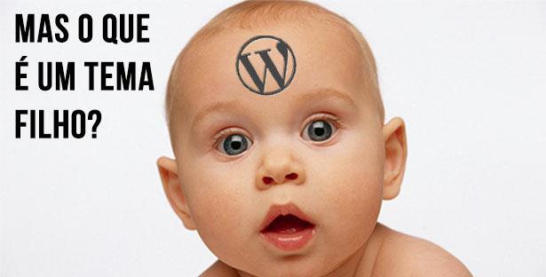 Tema filho no WordPress – o que é?