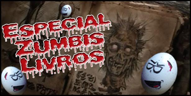 OZ 034 – Livros Especial: Zumbis!!