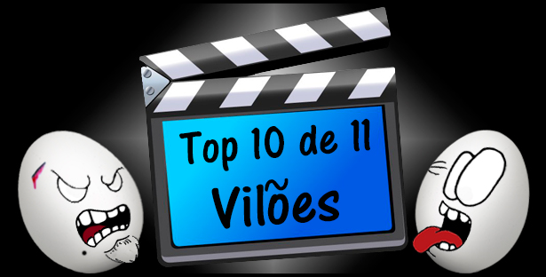 OZ 041 – Cinema: Top 10 de 11 Vilões!