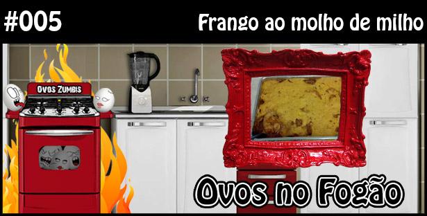 ONF 005 – Frango ao Molho de Milho