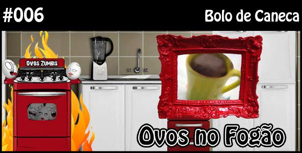ONF 006 – Bolo de Caneca