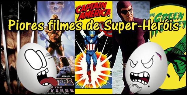 OZ 048 – Cinema: Os Piores Filmes de Super-heróis – Parte 1