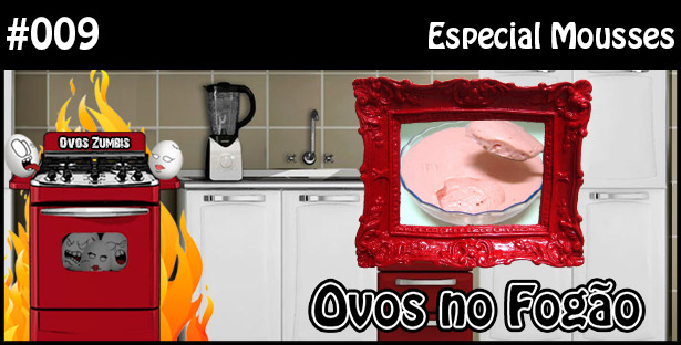 ONF 009 – Especial Mousses