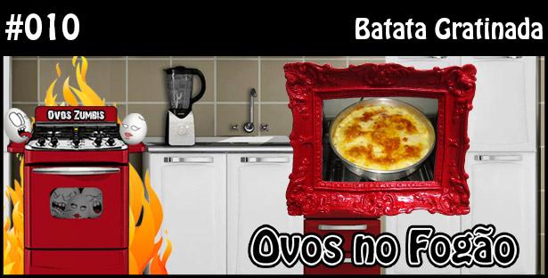 ONF 010 – Batata Gratinada