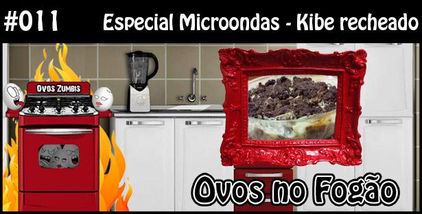 ONF 011 – Especial Microondas – Kibe Recheado
