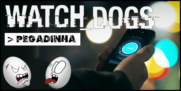 Watch Dogs – O que você faria?