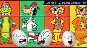 OZ 054 – TV: Hanna Barbera – Parte 2